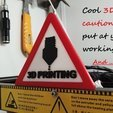 Download free 3D printer designs 3D PRINTING caution sign to put at your print place !, EliGreen