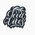 good2.png Télécharger fichier STL gratuit Bons Vibes Bons Vibes Bons Vibes • Modèle pour imprimante 3D, romerogagustin