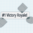 Download free STL file #1 Victory Royale! • 3D printable template, isaac7437