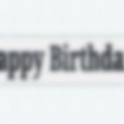Télécharger fichier STL gratuit Joyeux anniversaire ! • Objet pour impression 3D, isaac7437