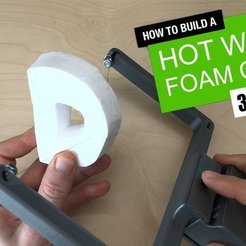 Free 3D printer designs Hot Wire Foam / Styrofoam cutter, DIYMachines