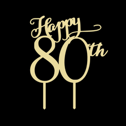 Happy 80th Birthday v1.png Download STL file 80th Birthday Cake Topper • Design to 3D print, dkn2610