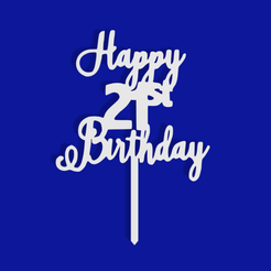 Happy 21st Birthday v1.png Download STL file Happy 21st Birthday Cake Topper • 3D printer model, dkn2610
