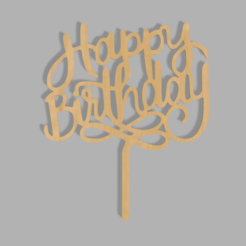 Happy Birthday v1.png Download STL file Happy Birthday Cake Topper • Object to 3D print, dkn2610