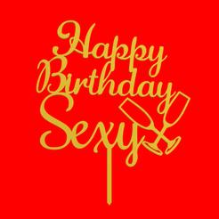 HAppy Birthday Sexy v1.png Télécharger fichier STL Happy Birthday Gâteau au Champagne Sexy • Design à imprimer en 3D, dkn2610