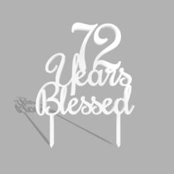 72 Years Blessed v1.png Download STL file 72 Years Blessed Cake Topper • 3D printer model, dkn2610