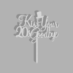Kiss Your 20s Goodbye v4.png Download STL file Kiss Your 20s Goodbye Cake Topper • 3D printable template, dkn2610