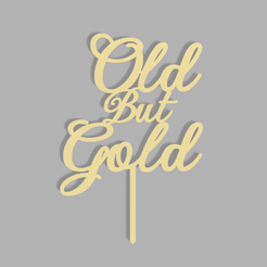 Old But Gold v1.png Download STL file Old But Gold Cake Topper • 3D print template, dkn2610