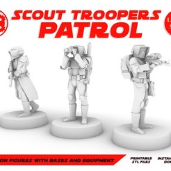 SCOUTS_POSTER.jpg Download STL file EMPIRE TROOPERS PATROL, LEGION SCALE, STAR WARS, RPG, UNPAINTED, ROLE PLAYING, D&D • 3D printing template, LANARDARNA