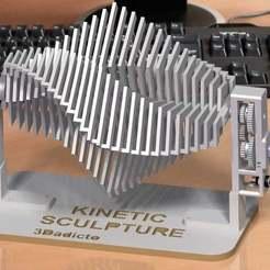 Impresiones 3D gratis ESCULTURA CINÉTICA, 3Dadicto