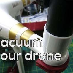 Download free 3D print files Vacuum Adapter for Phantom Drone, dodoharrylazarus