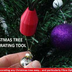 Free 3D printer files Christmas Tree Decorating Tool, Muzz64