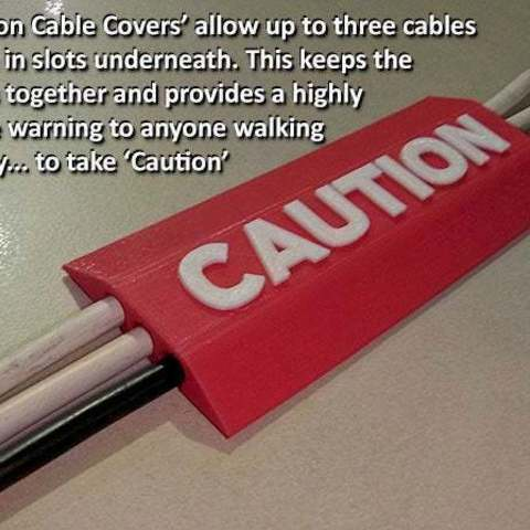 e1ba9eed0054e10d9c0f34f479ed52ef_display_large.jpg Download free STL file 'CAUTION Cable Cover' • 3D print object, Muzz64
