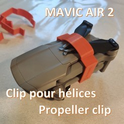 00titre.jpg Download STL file DJI Mavic Air 2 clip for propeller propeller clip • 3D printable object, giacomelli