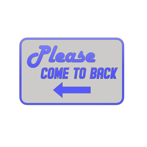 Download free 3D printing designs Please come to back sign, 3DPrintersaur