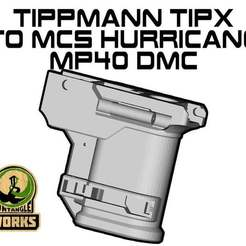 TIPX_to_MCS_Hurricane_MP40_DC.jpg Download free STL file Tippmann TIPX to MCS hurricane Adapter MP40 edition DMC • 3D printing object, UntangleART