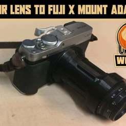 Download free STL file lomo Belair lens to Fuji X mount adapter, UntangleART