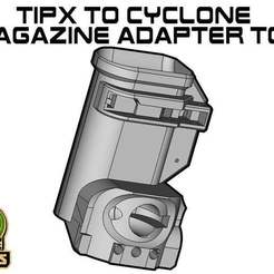 Download free STL TIPX to cyclone Magazine Adapter TOP, UntangleART