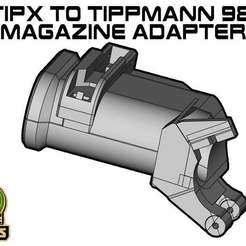 TIPX_TIP98.jpg Download free STL file Tippmann TiPX to tippmann 98 Mag Adapter • 3D printer model, UntangleART