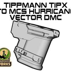 TIPX_to_MCS_Hurricane_VECTOR_DC.jpg Download free STL file Tippmann TIPX to MCS Hurricane Adapter Vector edition DMC • 3D print object, UntangleART