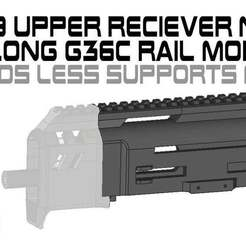 Download free 3MF file FGC9 Upper Receiver Long Rail G36c NLS MOD • 3D printing model, UntangleART