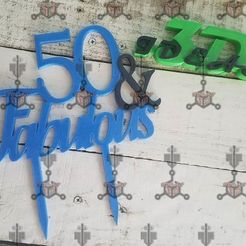 Download 3D printing templates cake topper 50&fabulous, IDEAS3D