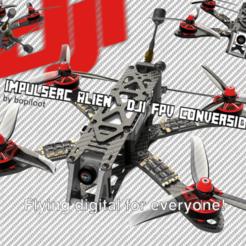 ImpulseRC Alien PIC1.png Télécharger fichier STL DJI FPV - Kit de conversion Alien ImpulseRC • Design pour impression 3D, bopiloot
