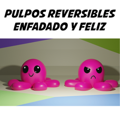 pulpo1.png Download OBJ file REVERSIBLE OCTOPUS - HAPPY AND ANGRY FIGURE • 3D printer model, aprendolol