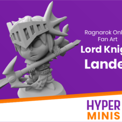 Chibi_Lord_Knight_Lander.png Download free STL file Chibi Lord Knight Lander • 3D printing design, HyperMiniatures