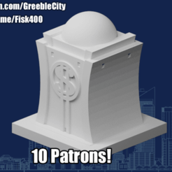 10Patrons.png Download free STL file GreebleCity: Visually similar but legally distinct coin depository (10 patron milestone!) • 3D printing template, Fisk400