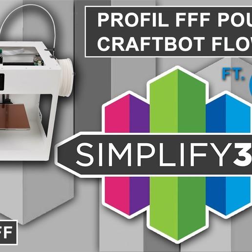 Télécharger fichier impression 3D Profil fff (Simplify 3D) pour Craftunique Craftbot Flow IDEX, Crazymakers