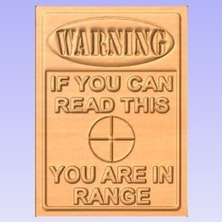W1.jpg Download free STL file Warning - You are in Range • 3D printable design, cults00