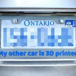 "My-Other-Car-Is-3D-Printed.jpg Download STL file Small Printer, Easy Assembly - License Plate Frame - ""My Other Car Is 3D Printed"" • 3D printing template, tsweet730"