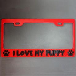 "I-Love-My-Puppy.jpg Download STL file License Plate Frame - ""I Love My Puppy"" • 3D printer object, tsweet730"