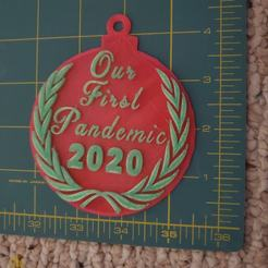 127908867_3468791653346035_5172177924753395255_o.jpg Download STL file 2020 Xmas Ornament Our First Pandemic • 3D printing template, HostagePotatoChips