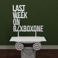 xboxone.jpg Télécharger fichier STL gratuit La semaine dernière sur r/Xbox One Logo • Modèle imprimable en 3D, AwesomeA
