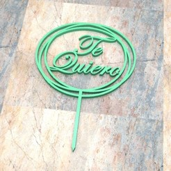 T_D_Te Quiero_001.jpg Télécharger fichier STL TOPPER CAKE/CARTEL TORTA. Je t'aime_001 • Design imprimable en 3D, Centenario3D
