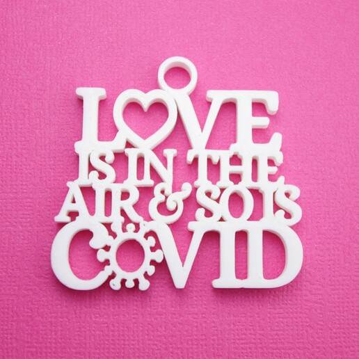LoveIsInTheAirAndSoIsCovidKeychainTag3DPrintPhoto.jpg Download STL file 2021 Valentine's Day Love Is In The Air & So Is Covid Keychain Tag, Ornament/Gift Tag & Card Decoration • 3D print object, CBDesigns