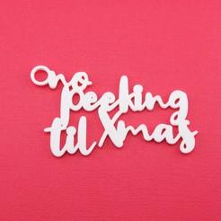 NoPeekingTilChristmasGiftTagWithJumpringPhoto.jpg Télécharger fichier STL Pas de coup d'œil avant Noël - Étiquette cadeau de Noël • Objet imprimable en 3D, CBDesigns