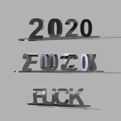 2020fck.png Download free STL file Fuck 2020 • 3D printer model, PimpMyPrint