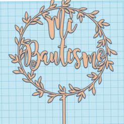 BAUTISMO.png Download STL file Topper My Baptism • 3D printer object, 3dnekochea