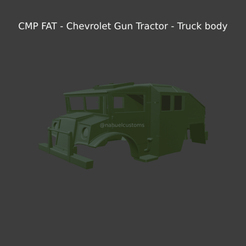 New Project(29).png Download STL file CMP FAT - Chevrolet Gun Tractor - Truck body • 3D printable template, ditomaso147