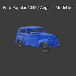 anglia4.png Download STL file Ford Anglia 103E / Popular - Model kit • 3D print model, ditomaso147
