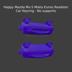 New Project(48).png Télécharger fichier STL Happy Mazda Mx-5 Miata Eunos Roadster - Porte-clés de voiture - Aucun support • Objet à imprimer en 3D, ditomaso147