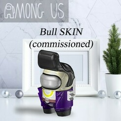 AU-BULL.jpg Download STL file AMONG US - Bull (COMMISSIONED) • 3D printing object, OsvaldoFilho