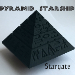 Free 3D printer designs Piramid Starship Stargate, TanyaAkinora