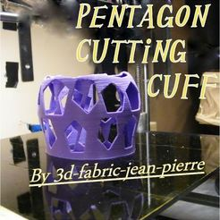 3D print files Pentagon cutting cuff, 3d-fabric-jean-pierre