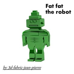 Objet 3D Fat Fat the robot, 3d-fabric-jean-pierre