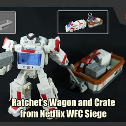 Download 3D printer model Ratchet's Wagon and Crate from Netflix WFC Siege, FunbieStudios