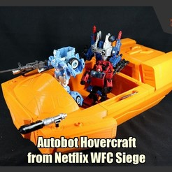 Download 3D printing designs Autobot Hovercraft from Netflix WFC Siege, FunbieStudios